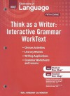 Holt Elements of Language, Fifth Course: Think as a Writer: Interactive Grammar Worktext - Holt Rinehart