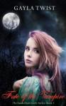 Fate of the Vampire (The Vanderlind Castle Series) - Gayla Twist