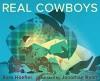 Real Cowboys - Kate Hoefler, Jonathan Bean
