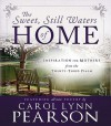 The Sweet, Still Waters of Home: Inspiration for Mothers from the 23rd Psalm - Carol Lynn Pearson