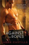 Against the Ropes - Sarah Castille