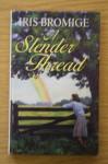 A Slender Thread - Iris Bromige