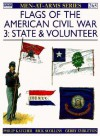 Flags of the American Civil War (3): State & Volunteer - Philip R.N. Katcher, Rick Scollins