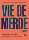 Vie de Merde - La suite... - Maxime Valette, Guillaume Passaglia, Pénélope Bagieu