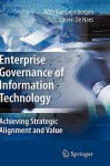 Enterprise Governance of Information Technology: Achieving Strategic Alignment and Value - Wim Van Grembergen, Steven De Haes
