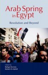 Arab Spring in Egypt: Revolution and Beyond - Bahgat Korany, Rabab El-Mahdi