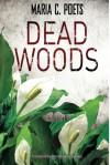 Dead Woods - Maria C. Poets, Maria Poglitsch Bauer