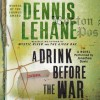 A Drink Before the War - Dennis Lehane, Jonathan Davis