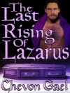 The Last Rising of Lazarus - Chevon Gael