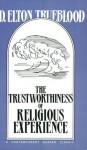 The Trustworthiness of Religious Experience (Swarthmore Lecture) - Elton Trueblood