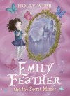 Emily Feather and the Secret Mirror (Emily Feather #2) - Holly Webb