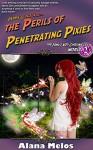 Perils of Penetrating Pixies (The Janus Key Chronicles Book 2) - Alana Melos, Rev. Jotham Talbot