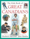 The Kids Book of Great Canadians - Elizabeth MacLeod