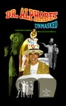 Dr. Alphabet Unmasked: Inside the Creative Mind of David Morice - Dave Morice, Tom Walz, Joye Chizek