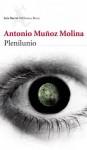 Plenilunio (Spanish Edition) - Antonio Muñoz Molina
