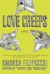 Love Creeps: A Novel - Amanda Filipacchi