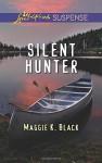 Silent Hunter (Love Inspired Suspense) - Maggie K. Black