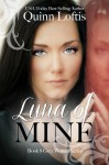 Luna of Mine - Quinn Loftis