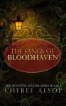The Fangs of Bloodhaven (Monster Asylum #1) - Cheree Alsop