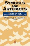 Symbols and Artifacts: Views of the Corporate Landscape - Pasquale Gagliardi