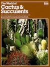 The World of Cactus & Succulents (Ortho Books) - Ortho Books