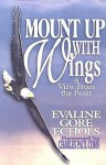Mount Up with Wings: A View from the Peaks - Evaline Echols, Charles Paul Conn