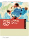 Understanding Global Social Policy: Second Edition - Nicola Yeates