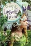 Gawain and Lady Green - Anne Eliot Crompton