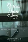Better Than Okay - Jacinta Howard