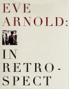 Eve Arnold: In Retrospect - Eve Arnold