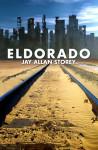 Eldorado - Jay Allan Storey