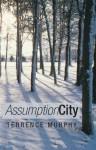 Assumption City - Terrence Murphy