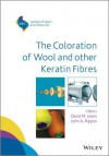 The Coloration of Wool and Other Keratin Fibres - David Lewis, John Rippon
