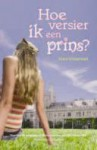 Hoe versier ik een prins? (The Calypso Chronicles, Book 1) - Tyne O'Connell, Karin Breuker