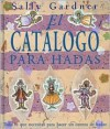 El Catalogo Para Hadas = The Fairy Tale Catalog - Sally Gardner
