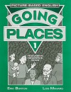 Going Places 1 Teacher's Resource Book: Picture-Based English - Eric Burton, Lois Maharg