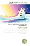 Fairy Tale - Agnes F. Vandome, John McBrewster, Sam B Miller II