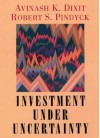 Investment under Uncertainty - Avinash K. Dixit, Robert S. Pindyck