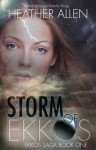 Storm of Ekkos (Ekkos Series #1) - Heather Allen