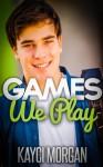 Games We Play - Kayci Morgan
