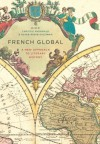 French Global: A New Approach to Literary History - Christie McDonald, Susan Suleiman