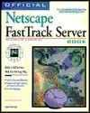 Official Netscape Fasttrack Server Book: For Windows Nt & Windows 95 - Van Wolverton