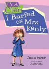 Uh-oh Cleo: I Barfed on Mrs. Kenly - Jessica Harper, Jon Berkeley