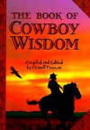 The Book of Cowboy Wisdom - Criswell Freeman