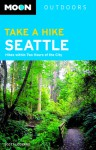 Moon Take a Hike Seattle: Hikes Within Two Hours of the City - Scott Leonard
