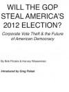 WILL THE GOP STEAL AMERICA'S 2012 ELECTION? - Bob Fitrakis, Harvey Wasserman
