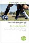 Cristiano Ronaldo - Frederic P. Miller, Agnes F. Vandome, John McBrewster