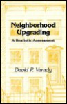 Neighborhood Upgrading: A Realistic Assessment - David P. Varady