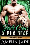 Jade Crew: Alpha Bear (A BBW Paranormal Shape Shifter Romance) (Ridgeback Bears Book 1) - Amelia Jade