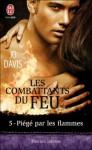 Piégé par les flammes (Les combattants du feu, #5) - Jo Davis